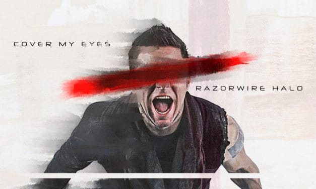 "RAZORWIRE HALO Releases Official Lyric Video for ""Cover My Eyes"""