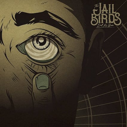 """THE JAILBIRDS Releases New Song, """"Dull My Brain"""""""