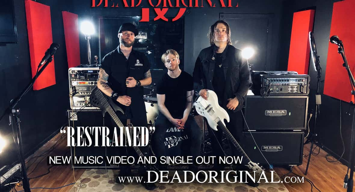 "DEAD ORIGINAL Releases Official Music Video for ""Restrained"""