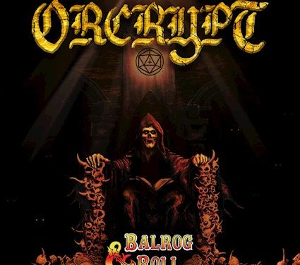 "ORCRYPT Announces Upcoming Album ""Balrog & Roll"""