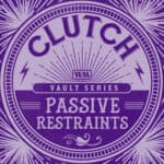 """CLUTCH Releases New Song """"Passive Restraints"""" Featuring RANDY BLYTHE (LAMB OF GOD)"""