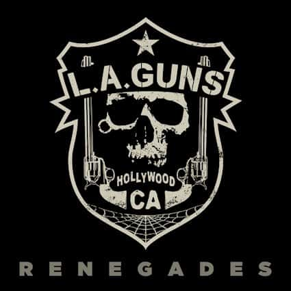 "L.A. GUNS New Album ""Renegades"" Is Available NOW!"