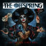 "The Offspring – ""Let The Bad Times Roll"""